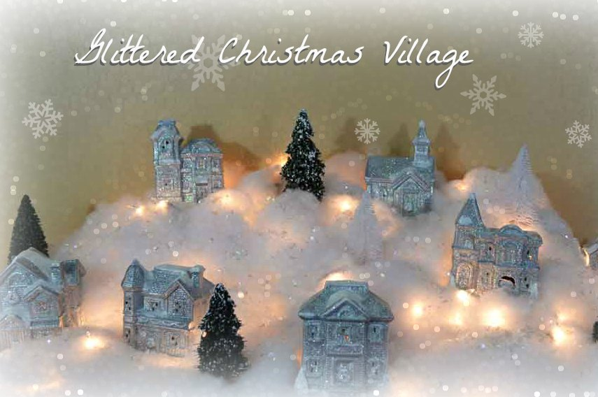Painted and Glittered Christmas Village