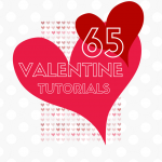 65 Valentine Tutorials!