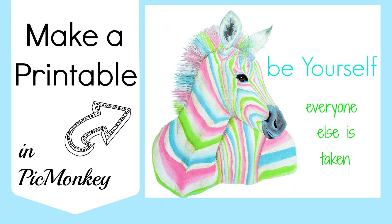 How to Make a Printable in PicMonkey – Just Paint It Blog