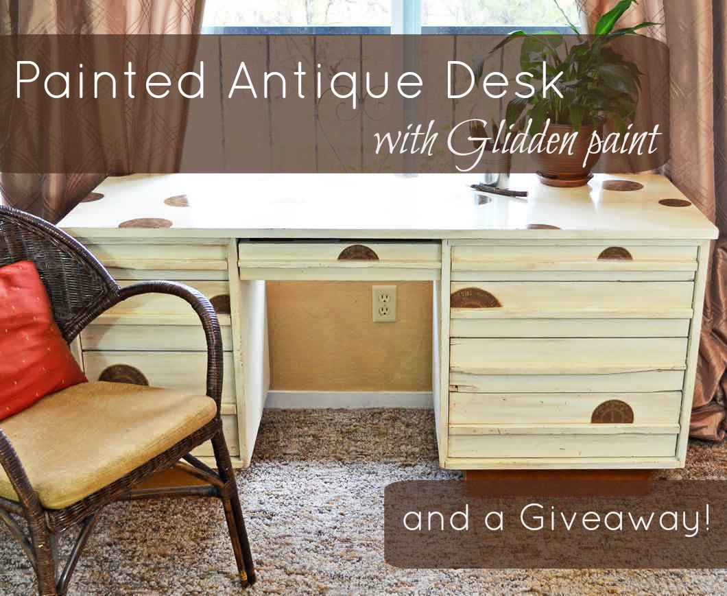 Painted Antique Desk and Glidden Giveaway!