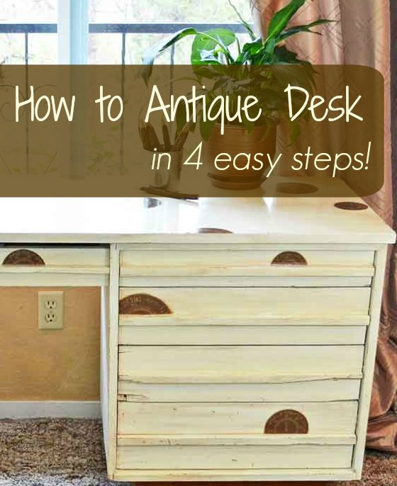 how to antique desk in 4 steps - How To Antique A Desk In 4 Easy Steps