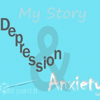 Depression and Anxiety, My Story - Chapter 2