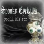Spooky Eyes for Halloween